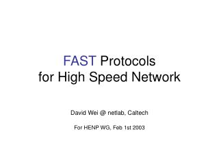 FAST  Protocols for High Speed Network