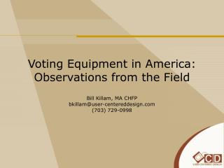 Voting Equipment in America: Observations from the Field