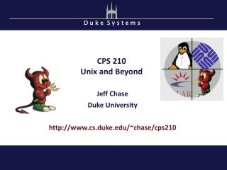 CPS 210 Unix and Beyond