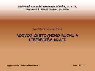 Soukromá obchodní akademie SOAPA, s. r. o. Opletalova 4, 466 01 Jablonec nad Nisou