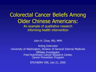 John H. Choe, MD, MPH Acting Instructor