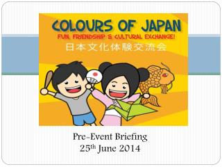 Pre-Event Briefing 25 th  June 2014