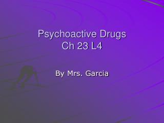 Psychoactive Drugs Ch 23 L4