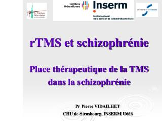 rTMS et schizophr�nie Place th�rapeutique de la TMS  dans la schizophr�nie