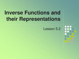 Inverse Functions and their Representations