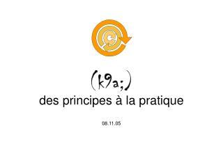k9a des principes à la pratique