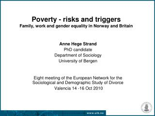 Poverty - risks and triggers  Family, work and gender equality in Norway and Britain