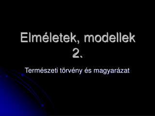 Elméletek, modellek 2.