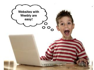 Websites with Weebly are easy!