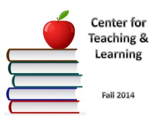 Center for  Teaching & Learning