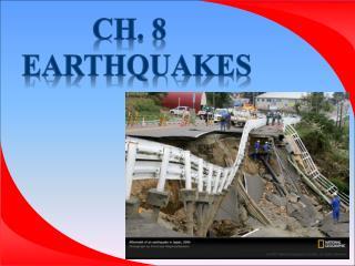 Ch. 8   Earthquakes