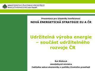 Prezentace pro účastníky konference:  NOVÁ ENERGETICKÁ STRATEGIE EU A ČR