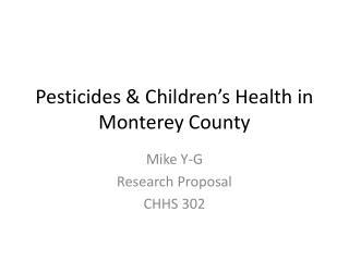 Pesticides & Children's Health in Monterey County