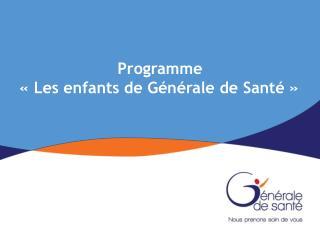 Programme  «Les enfants de Générale de Santé»