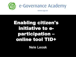 Enabling citizen's initiative to e-participation –  online tool TID+