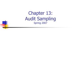 Chapter 13:  Audit Sampling Spring 2007