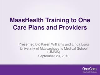 MassHealth Training to One Care Plans and Providers