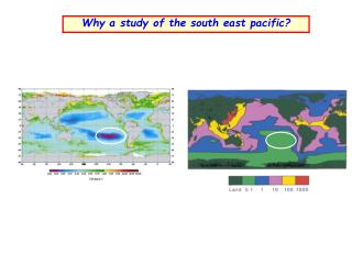 Why a study of the south east pacific ?