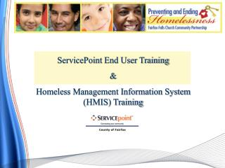 ServicePoint  End User Training & Homeless Management Information System (HMIS) Training