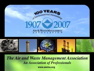 The Air and Waste Management Association An Association of Professionals awma