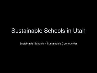 Sustainable Schools in Utah