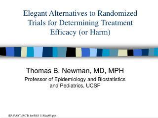Elegant Alternatives to Randomized Trials for Determining Treatment Efficacy (or Harm)