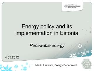 Energy policy and its implementation in Estonia Renewable energy