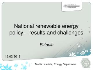 National renewable energy policy – results and challenges Estonia