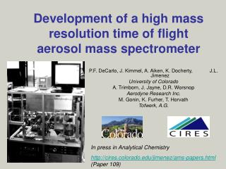 Development of a high mass resolution time of flight aerosol mass spectrometer