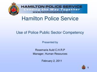 Hamilton Police Service Use of Police Public Sector Competency  Presented by
