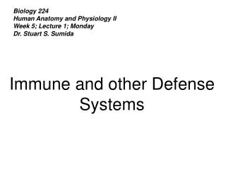 Biology 224 Human Anatomy and Physiology II Week 5; Lecture 1; Monday Dr. Stuart S. Sumida