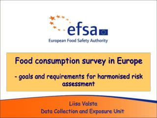 Food consumption survey in Europe - goals and requirements for harmonised risk assessment