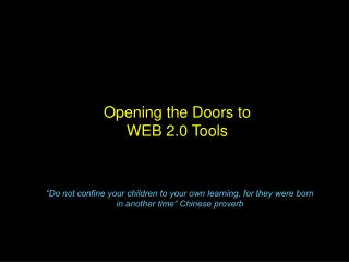 Opening the Doors to WEB 2.0 Tools