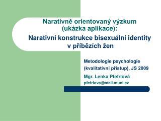 Metodologie psychologie (kvalitativní přístup), JS 2009 Mgr. Lenka Pfefrlová