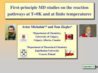 First-principle MD studies on the reaction pathways at T=0K and at finite temperatures