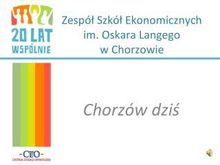 Zespół Szkół Ekonomicznych im. Oskara Langego w Chorzowie