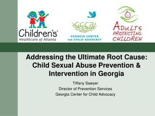 Addressing the Ultimate Root Cause: Child Sexual Abuse Prevention & Intervention in Georgia