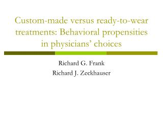 Custom-made versus ready-to-wear treatments: Behavioral propensities in physicians' choices