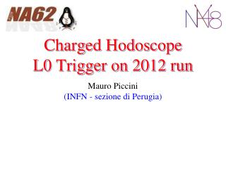 Charged  Hodoscope L0 Trigger on 2012 run