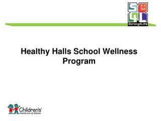 Healthy Halls School Wellness Program