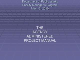 Department of Public Works Facility Manager's Program May 12, 2010