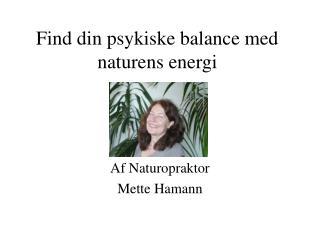 Find din psykiske balance med naturens energi