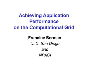 Achieving Application  Performance on the Computational Grid
