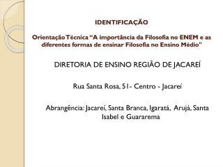 DIRETORIA DE ENSINO REGIÃO DE JACAREÍ Rua Santa Rosa, 51- Centro - Jacareí