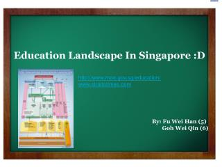 Education Landscape In Singapore :D