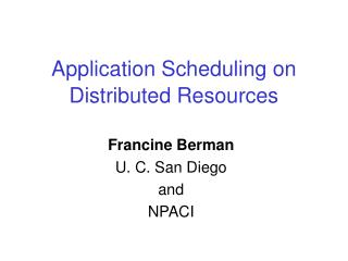 Application Scheduling on Distributed Resources