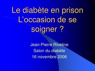 Le diab�te en prison  L�occasion de se soigner ?