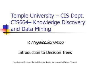 Temple University – CIS Dept. CIS664– Knowledge Discovery and Data Mining