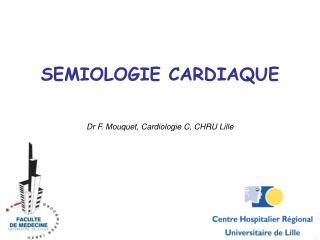 SEMIOLOGIE CARDIAQUE