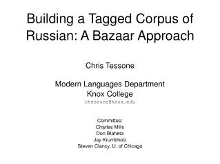 Building a Tagged Corpus of Russian: A Bazaar Approach